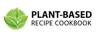 Plant Based Recipe Cookbook – Over 100  mouth-watering recipes